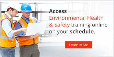 Access Environmental Health & Safety Training Online on your schedule.