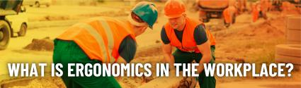 What is Ergonomics in the Workplace?