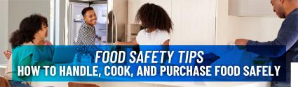 Food Safety Tips - How to Handle, Cook, and Purchase Food Safely