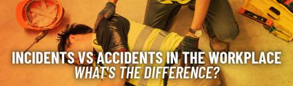 Incidents vs Accidents in the Workplace: What's the Difference?