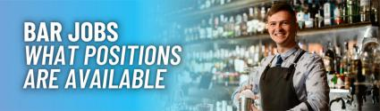 Bar Jobs: What Positions are Available