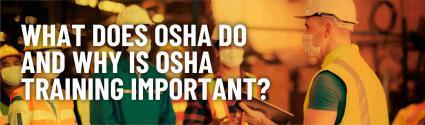 What Does OSHA Do and Why is OSHA Training Important?