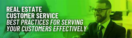Real Estate Customer Service: Best Practices for Serving Your Customers Effectively