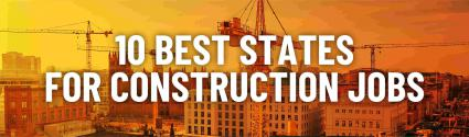 What Are The Best States ForConstruction Jobs?