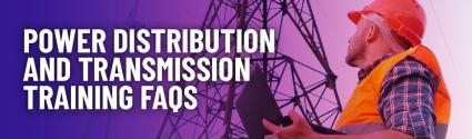 Power Distribution and Transmission Training FAQ's