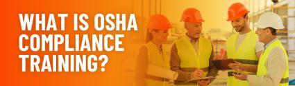 What is OSHA Compliance Training?