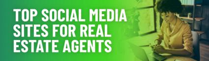 Real Estate Social Networking: Top Social Media Sites for Realtors