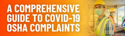 A Comprehensive Guide to COVID-19 OSHA Complaints