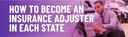 How to Become an Insurance Adjuster in Each State