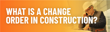 What is a Change Order in Construction?