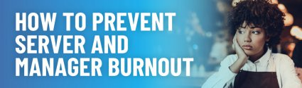 How to Prevent Server and Manager Burnout