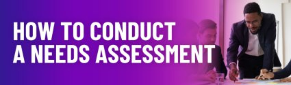 Needs Analysis: How to Conduct a Needs Assessment