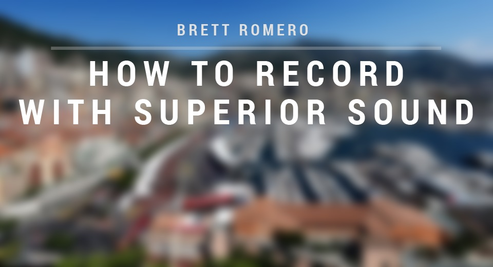 How To Record With Superior Sound