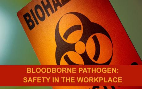 Bloodborne Pathogen Safety in the Workplace