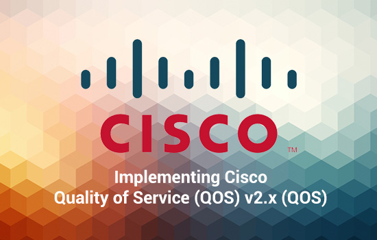 Routing and Switching Implementing Cisco Quality of Service (QOS) v2.x (QOS)