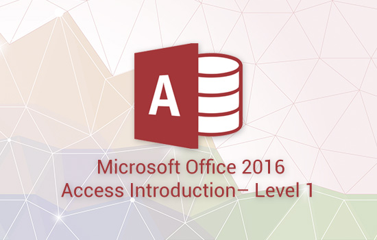 Microsoft Access Microsoft Office 2016 Access Introduction - Level 1