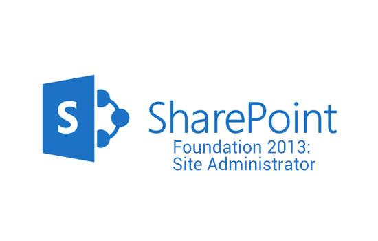 Microsoft SharePoint Microsoft® SharePoint® Foundation 2013: Site Administrator (SP2013SiteAdmin_LO)