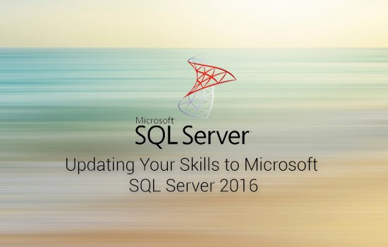 Database Administration Updating Your Skills to Microsoft SQL Server 2016 (MS-10986)