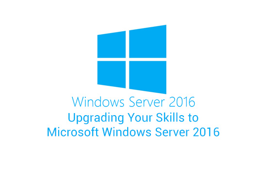 Server Infrastructure Upgrading Your Skills to Microsoft Windows Server 2016 (MS-10983)