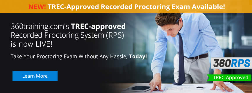 360training.com's  TREC-approved Recorded Proctoring System (RPS)  is now LIVE!