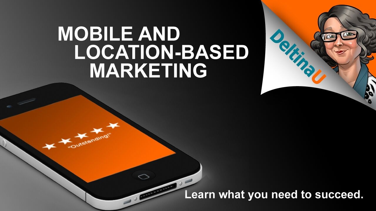 Mobile and Location Based Marketing