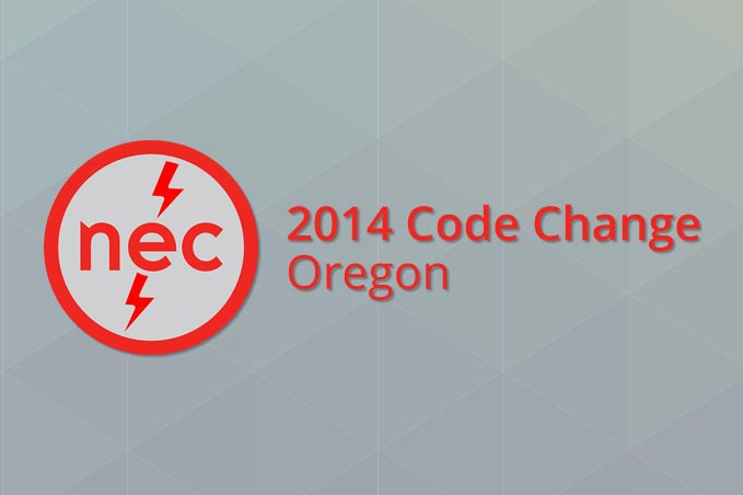 Oregon NEC 2014 Code Change (4 Hr) - Oregon